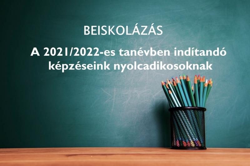 A 2021/2022-es tanévben indítandó képzéseink nyolcadikosoknak