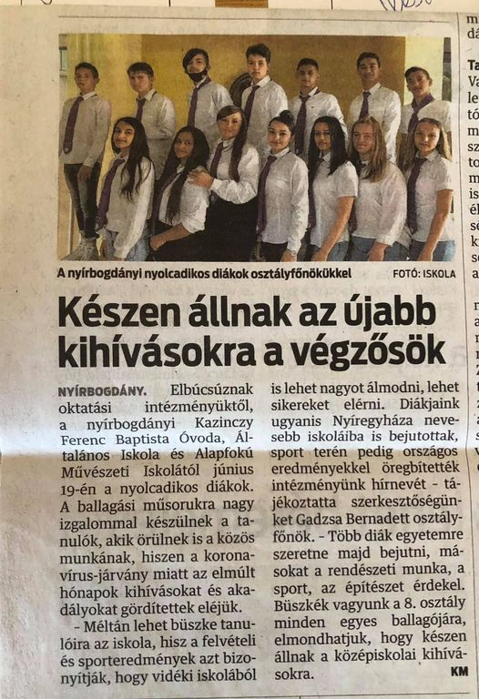 Tudósítás a Kelet Magyarországban…'21.06.15. Tudósító:Bernadett Gadzsa 8.osztály készen áll a középiskolai kihívásokra…