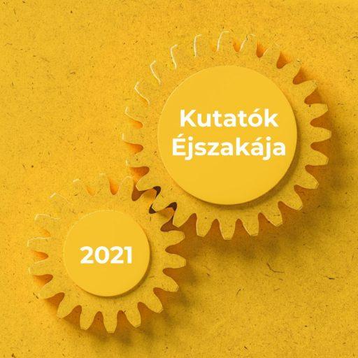 Kutatók Éjszakája 2021